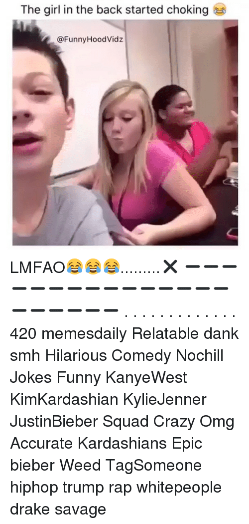 Funny Hood: The girl in the back started choking  @Funny Hood Vidz LMFAO😂😂😂.........✖ ➖➖➖➖➖➖➖➖➖➖➖➖➖➖➖➖➖➖➖➖➖ . . . . . . . . . . . . . 420 memesdaily Relatable dank smh Hilarious Comedy Nochill Jokes Funny KanyeWest KimKardashian KylieJenner JustinBieber Squad Crazy Omg Accurate Kardashians Epic bieber Weed TagSomeone hiphop trump rap whitepeople drake savage