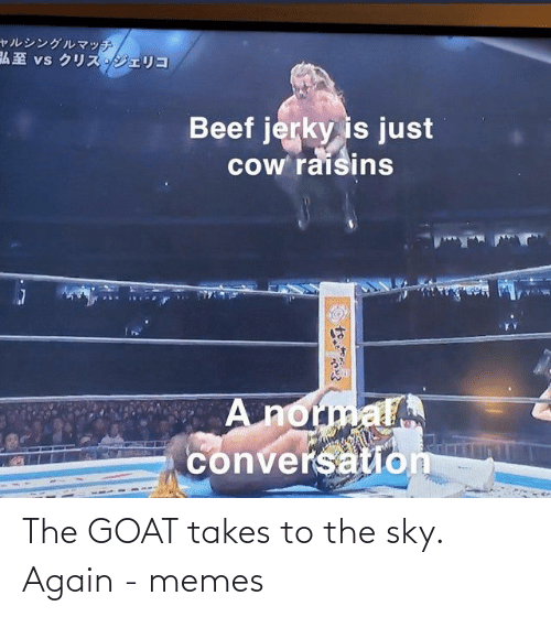 GOAT: The GOAT takes to the sky. Again - memes