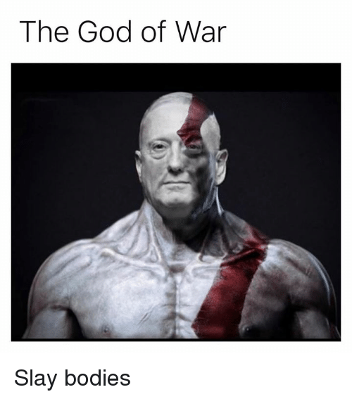 Bodies , God, and Memes: The God of War Slay bodies