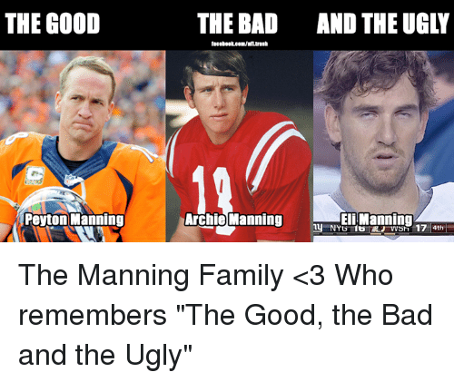 "Archie Manning: THE GOOD  Peyton Manning  THE BAD AND THE UGLY  Archie Manning  Eli Manning  17 4th The Manning Family <3 Who remembers ""The Good, the Bad and the Ugly"""