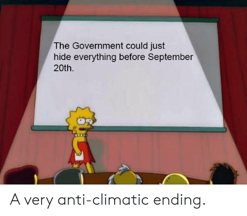Anti Climatic: The Government could just  hide everything before September  20th. A very anti-climatic ending.