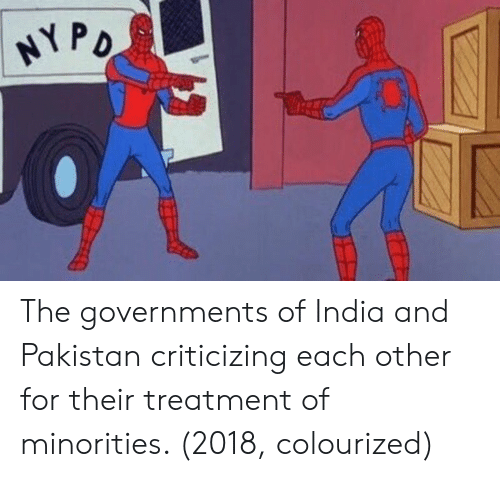 Minorities: The governments of India and Pakistan criticizing each other for their treatment of minorities. (2018, colourized)