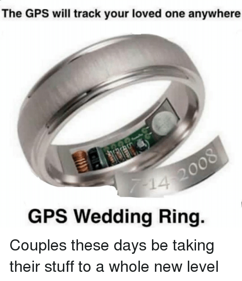 the gps will track your loved one anywhere gps wedding With wedding ring with gps
