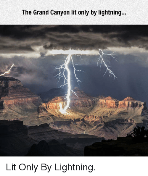 the grand canyon: The Grand Canyon lit only by lightning...  in <p>Lit Only By Lightning.</p>