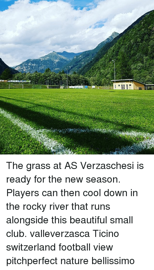 Beautiful, Club, and Football: The grass at AS Verzaschesi is ready for the new season. Players can then cool down in the rocky river that runs alongside this beautiful small club. valleverzasca Ticino switzerland football view pitchperfect nature bellissimo