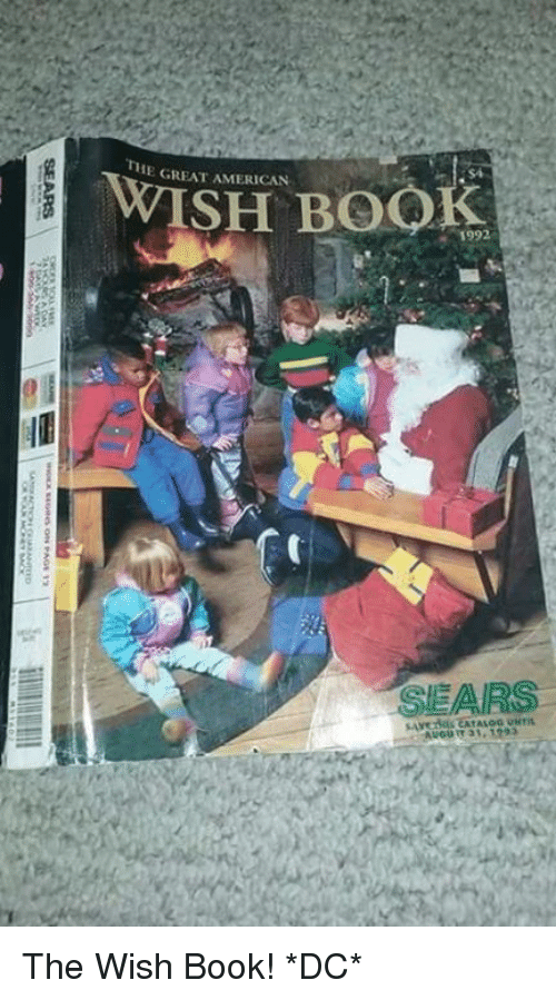 Memes, Sears, and 1992: THE GREAT AMERICAN  ISH BOOK  ·1992  SEARS  ルEATALOG UMrix  AUGUIT 31, 1233  SEARS The Wish Book! *DC*