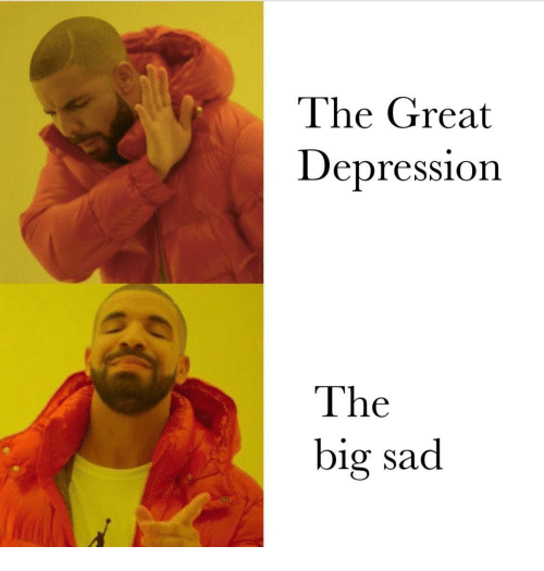 Great Depression: The Great  Depression  The  big sad
