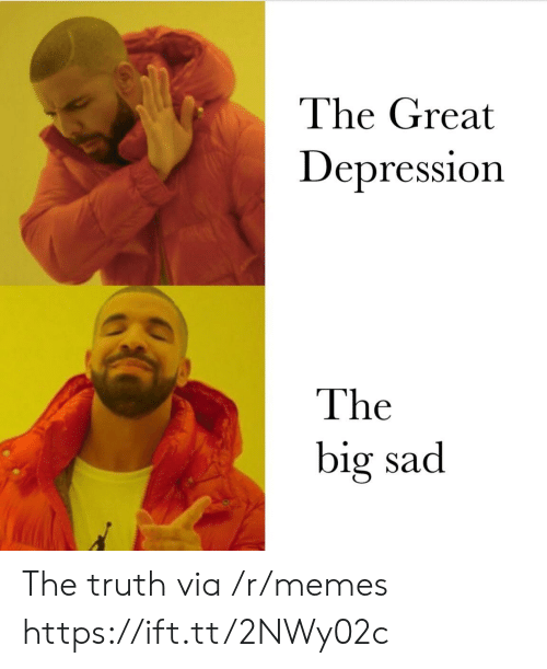 Great Depression: The Great  Depression  The  big sad The truth via /r/memes https://ift.tt/2NWy02c