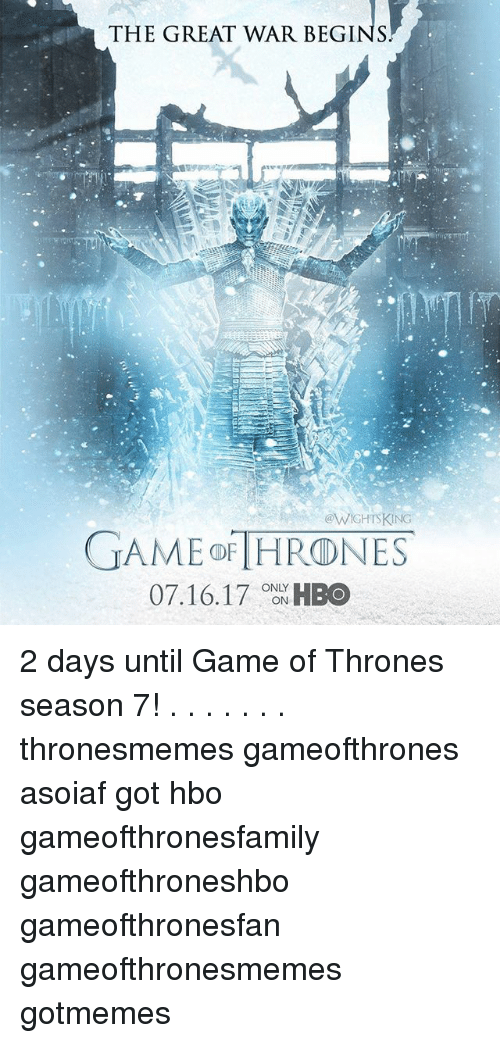 Game Of Thrones Season 7: THE GREAT WAR BEGINS.  @WIGHTSKING  Ar  07.16.17HBO  ONLY 2 days until Game of Thrones season 7! . . . . . . . thronesmemes gameofthrones asoiaf got hbo gameofthronesfamily gameofthroneshbo gameofthronesfan gameofthronesmemes gotmemes