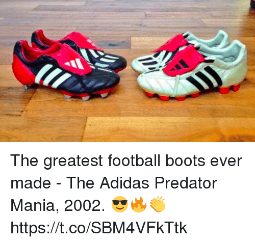 Adidas, Football, and Soccer: The greatest football boots ever made - The Adidas Predator Mania, 2002. 😎🔥👏 https://t.co/SBM4VFkTtk