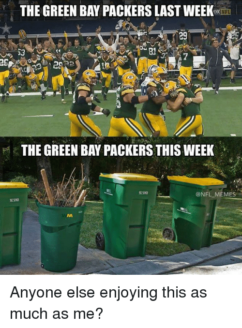 Green Bay Packers: THE GREEN BAY PACKERS LASTWEEK  0X  NFL  29  THE GREEN BAYPACKERS THIS WEEK  @NFL MEMES Anyone else enjoying this as much as me?