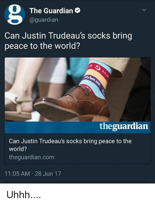Memes, Guardian, and The Guardian: The Guardian  @guardian  Can Justin Trudeau's socks bring  peace to the world?  theguardian  Can Justin Trudeau's socks bring peace to the  world?  theguardian.com  11:05 AM 28 Jun 17 Uhhh....