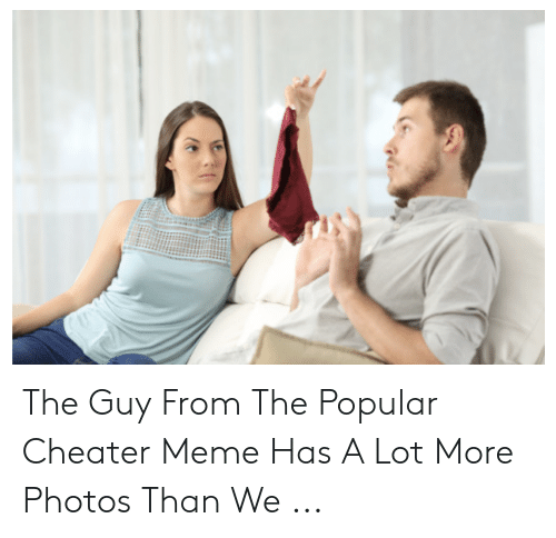 Cheater Meme: The Guy From The Popular Cheater Meme Has A Lot More Photos Than We ...