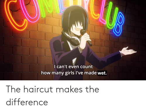 Haircut: The haircut makes the difference