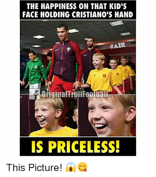 Memes, Kids, and Happiness: THE HAPPINESS ON THAT KID'S  FACE HOLDING CRISTIANO'S HAND  #ATR  A CONFEDERATION  IS PRICELESS! This Picture! 😱😋