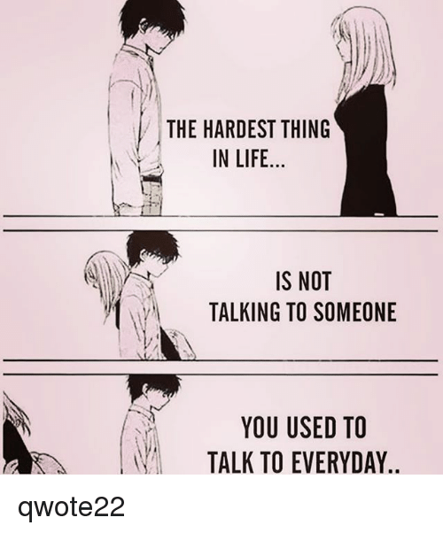 Sad I Miss You Quotes For Friends: The HARDEST THING IN LIFE IS NOT Y TALKING TO SOMEONE YOU