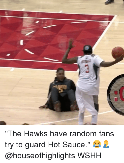 """Memes, Wshh, and Hawks: """"The Hawks have random fans try to guard Hot Sauce."""" 😂🤦♂️ @houseofhighlights WSHH"""