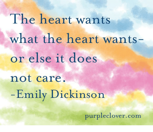 Memes, Heart, and Purple: The heart wants  what the heart wants-  or else it does  not care  Emily Dickinson  purple clover. com