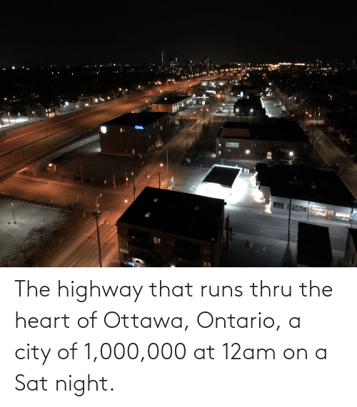 the heart: The highway that runs thru the heart of Ottawa, Ontario, a city of 1,000,000 at 12am on a Sat night.
