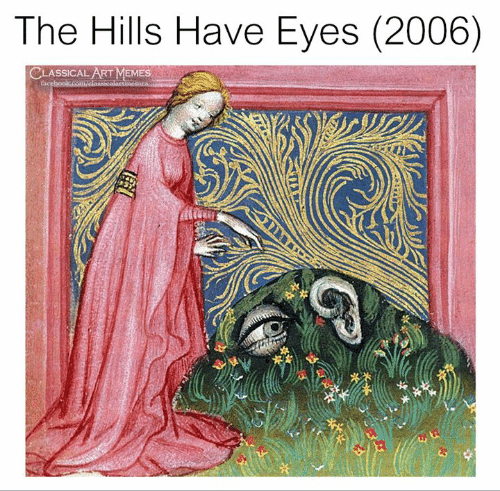 hills: The Hills Have Eyes (2006)  CLASSICAL ART MEMES