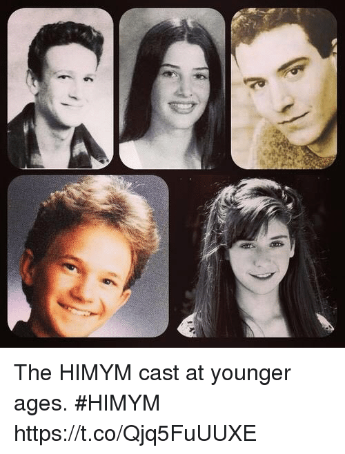 Memes, 🤖, and Himym: The HIMYM cast at younger ages. #HIMYM https://t.co/Qjq5FuUUXE