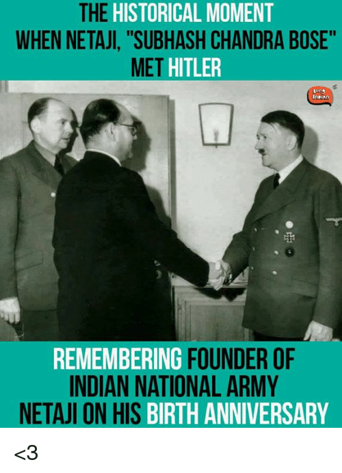 """Memes, Historical, and 🤖: THE HISTORICAL MOMENT  WHEN NETAJI, """"SUBHASH CHANDRA BOSE""""  MET  HITLER  InDIAn  REMEMBERING  FOUNDER OF  INDIAN NATIONAL ARMY  NETAJI ON HIS BIRTH ANNIVERSARY <3"""