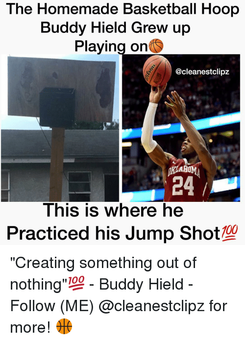 "Memes, Jumped, and 🤖: The Homemade Basketball Hoop  Buddy Hield Grew up  Playing on  @cleanestclipz  AROM  24  This is where he  Practiced his Jump Shot  100 ""Creating something out of nothing""💯 - Buddy Hield - Follow (ME) @cleanestclipz for more! 🏀"
