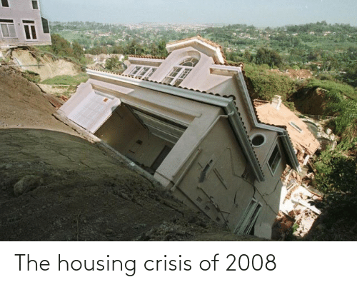 housing: The housing crisis of 2008