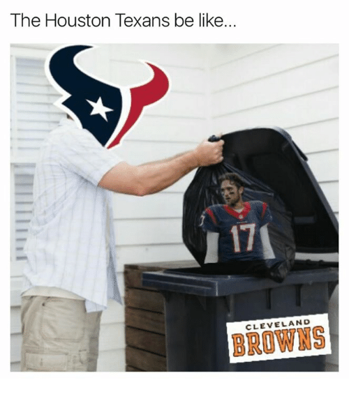Houston Texans: The Houston Texans be like...  CLEVELAND