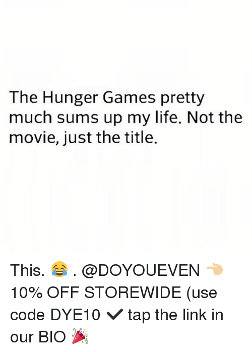 The Hunger Games: The Hunger Games pretty  much sums up my life. Not the  movie, just the title. This. 😂 . @DOYOUEVEN 👈🏼 10% OFF STOREWIDE (use code DYE10 ✔️ tap the link in our BIO 🎉