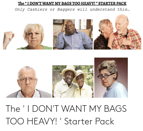 bags: The ' I DON'T WANT MY BAGS TOO HEAVY! ' Starter Pack