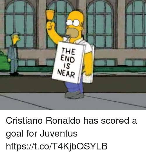 Cristiano Ronaldo, Memes, and Goal: THE I-  END  IS  NEAR Cristiano Ronaldo has scored a goal for Juventus https://t.co/T4KjbOSYLB