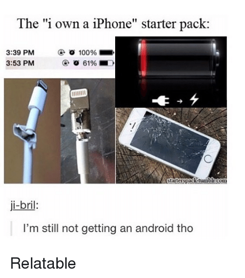 "Anaconda, Android, and Iphone: The ""i own a iPhone"" starter pack:  3:39 PM  3:53 PM  O 100%-,  ji-bril:  I'm still not getting an android tho Relatable"