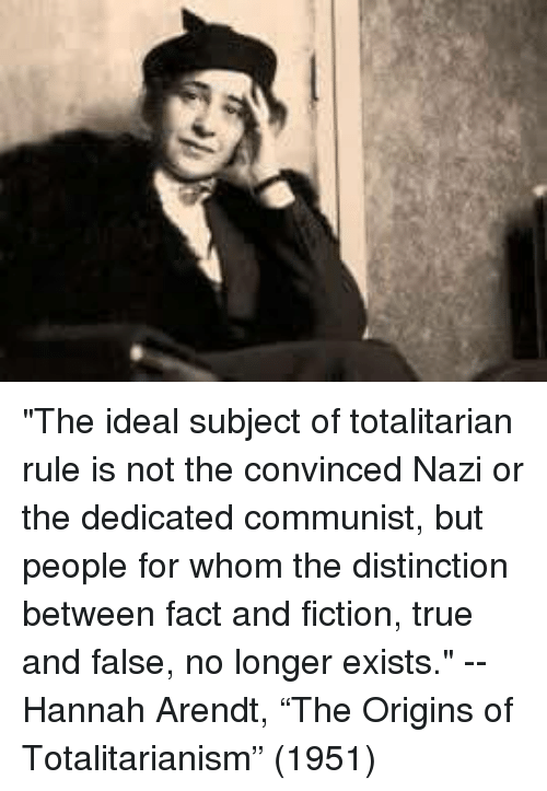 The Ideal Subject of Totalitarian Rule Is Not the ...