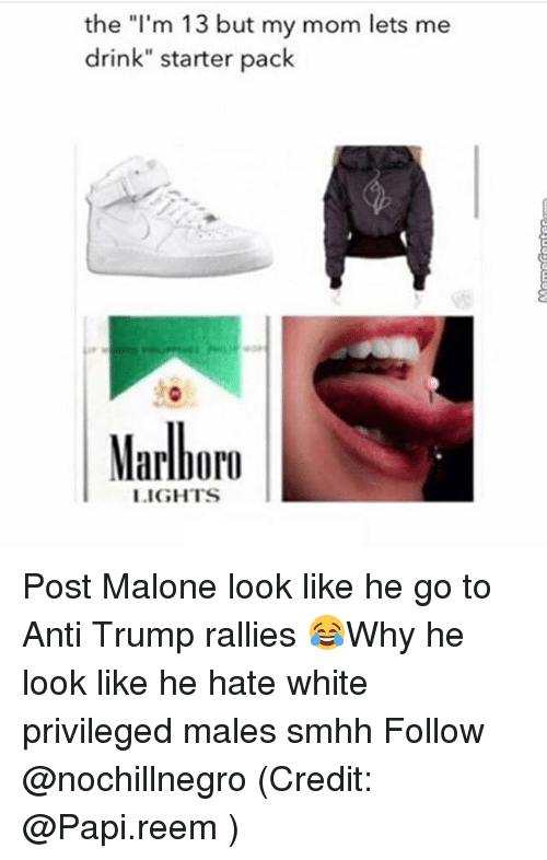 "Memes, 🤖, and Marlboro: the ""I'm 13 but my mom lets me  drink"" starter pack  Marlboro  LIGHTS Post Malone look like he go to Anti Trump rallies 😂Why he look like he hate white privileged males smhh Follow @nochillnegro (Credit: @Papi.reem )"
