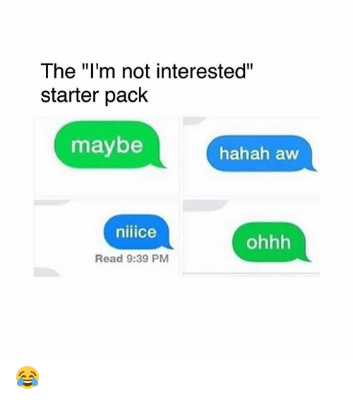 """aws: The """"I'm not interested""""  starter pack  maybe  hahah aw  niiice  ohhh  Read 9:39 PM 😂"""