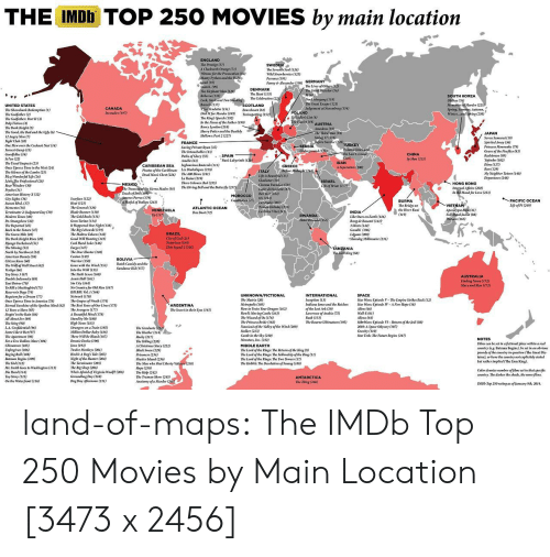 A New Hope: THE IMDD TOP 25O MOVIES by main location  Star Wars: Episode V- The Empine Strikes Rack (12)  Etermal Sunshine af the Spotless Mind (S2)  The Best Years ofOur Lives (75)  Indliana Jones and the Rirs Star Wars Episode IV-A New Hope (8)  The Bourne Ultimalu9) Star Wars Episode VT-Return of the Jedi (80)  The Lord of the Rings: The Return of the King (9)  The Londofhe Rings: The Fellowship of the Ring)  The Lord of the Rings The Two Towers (17)  IMDb Top 250 rating as of lanuary th, 2014. land-of-maps:  The IMDb Top 250 Movies by Main Location [3473 x 2456]
