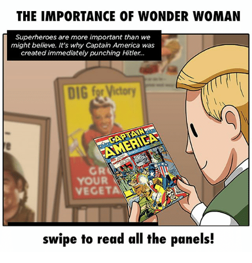 America, Memes, and Hitler: THE IMPORTANCE OF WONDER WOMAN  Superheroes are more important than we  might believe. It's why Captain America was  created immediately punching Hitler..  DIG for Victory  AMERNEA  swipe to read all the panels!