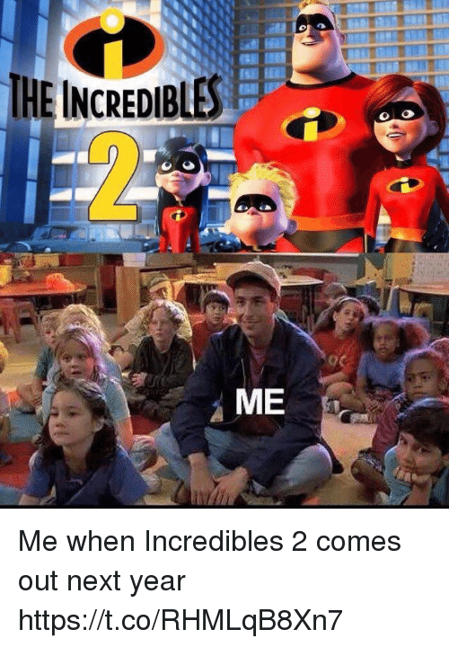 Funny, The Incredibles, and Incredibles 2: THE INCREDIBLES: [ (+  ME Me when Incredibles 2 comes out next year https://t.co/RHMLqB8Xn7