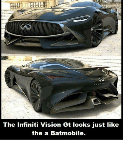 memes: The Infiniti Vision Gt looks just like  the a Batmobile.