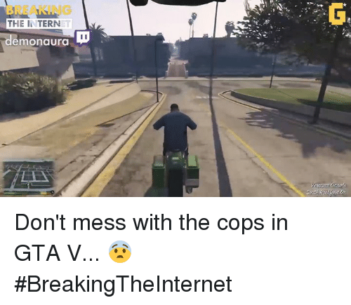 Gta V, Video Games, and The International: THE INTERN  emonaura  I I Don't mess with the cops in GTA V... 😨 #BreakingTheInternet