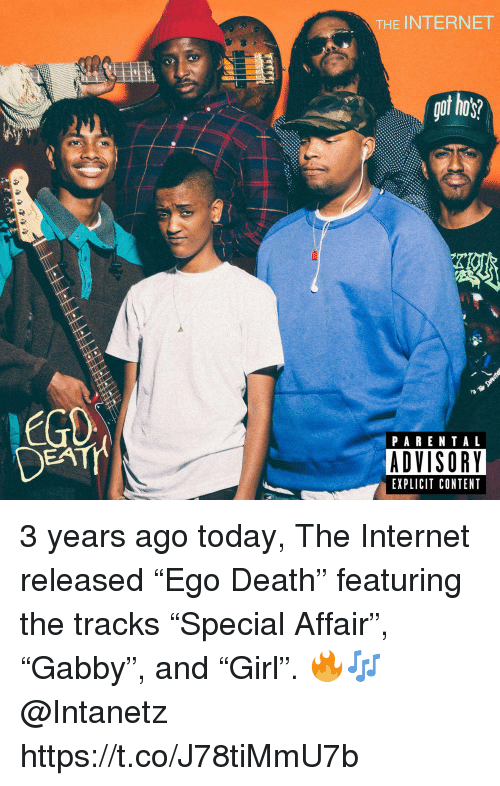 """Internet, Parental Advisory, and Death: THE INTERNET  got hos  01  PARENTAL  ADVISORY  EXPLICIT CONTENT 3 years ago today, The Internet released """"Ego Death"""" featuring the tracks """"Special Affair"""", """"Gabby"""", and """"Girl"""". 🔥🎶 @Intanetz https://t.co/J78tiMmU7b"""