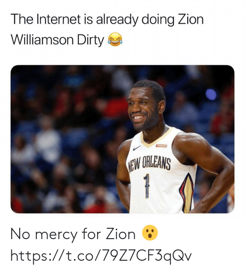 no mercy: The Internet is already doing Zion  Williamson Dirty  JAART  EW ORLEANS  1 No mercy for Zion 😮 https://t.co/79Z7CF3qQv