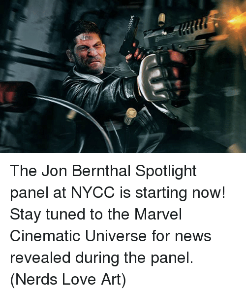 memes: The Jon Bernthal Spotlight panel at NYCC is starting now! Stay tuned to the Marvel Cinematic Universe for news revealed during the panel.  (Nerds Love Art)