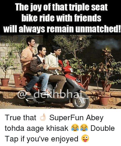 Bike riding: The joy of that triple seat  bike ride with friends  will always remain unmatched! True that 👌🏻 SuperFun Abey tohda aage khisak 😂😂 Double Tap if you've enjoyed 😜