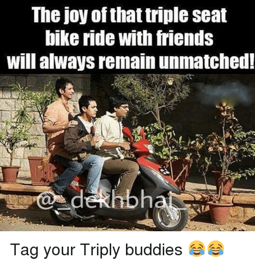 Bike riding: The joy of that triple seat  bike ride with friends  will always remain unmatched! Tag your Triply buddies 😂😂