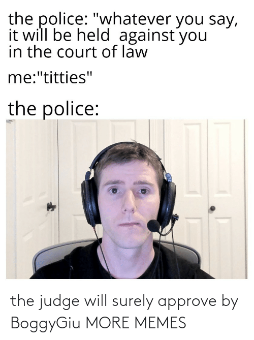surely: the judge will surely approve by BoggyGiu MORE MEMES