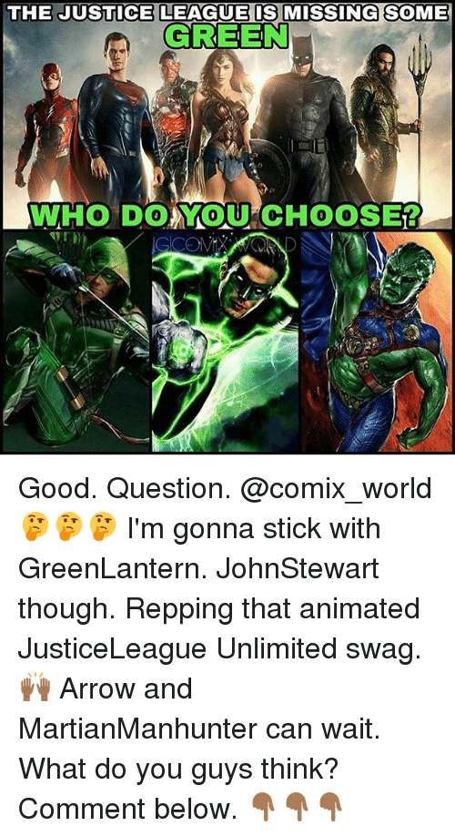repping: THE JUSTICE LEAGUE IS MMISSING SOME  GREEN  WHO DO YOU CHOOSE12 Good. Question. @comix_world 🤔🤔🤔 I'm gonna stick with GreenLantern. JohnStewart though. Repping that animated JusticeLeague Unlimited swag. 🙌🏾 Arrow and MartianManhunter can wait. What do you guys think? Comment below. 👇🏾👇🏾👇🏾