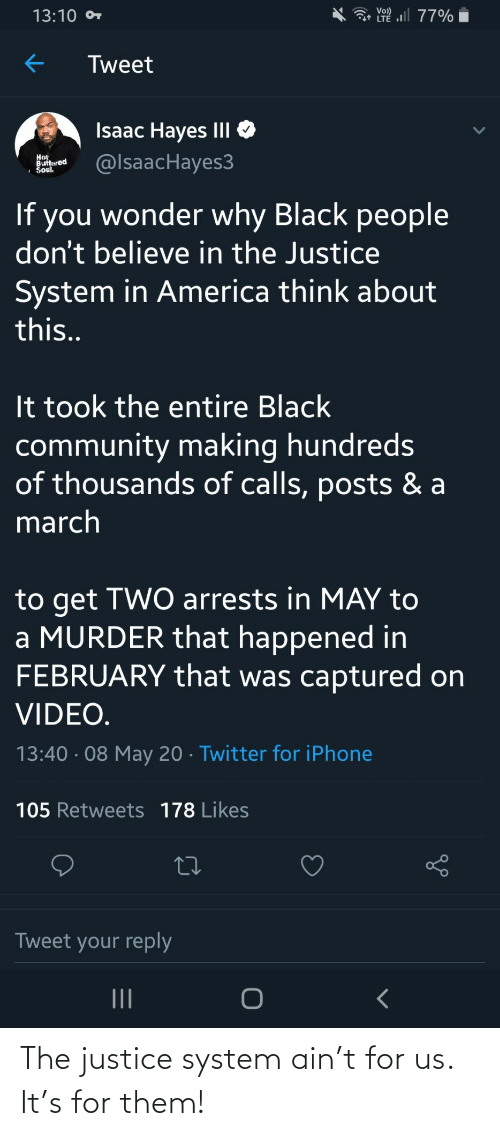 Justice: The justice system ain't for us. It's for them!