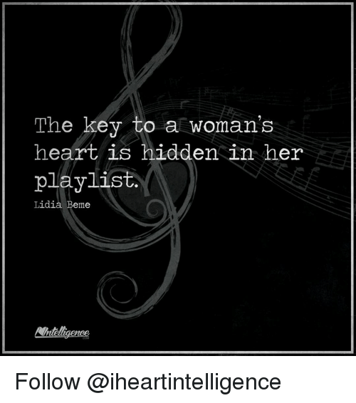 Memes, Heart, and 🤖: The key to a woman's  heart is hidden in her  playlist  Lidia  Beme Follow @iheartintelligence